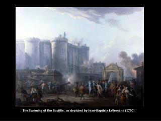 The Storming of the Bastille,  as depicted by Jean-Baptiste Lallemand 1790
