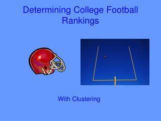 Determining College Football Rankings