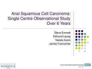 Anal Squamous Cell Carcinoma: Single Centre Observational Study Over 6 Years