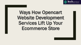 Ways how OpenCart Website Development Services Lift up your eCommerce Store