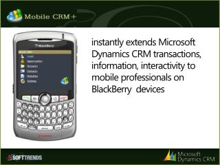 instantly extends Microsoft Dynamics CRM transactions, information, interactivity to mobile professionals on BlackBerry