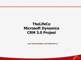 TheLifeCo  Microsoft Dynamics  CRM 3.0 Projesi