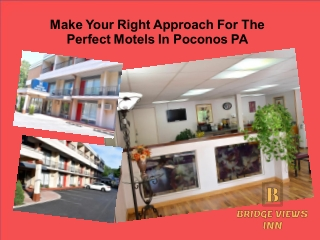 Make Your Right Approach For The Perfect Motels In Poconos PA