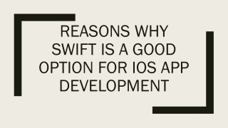 Reasons Why Swift is a Good Option for iOS App Development