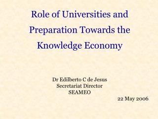 Role of Universities and Preparation Towards the Knowledge Economy