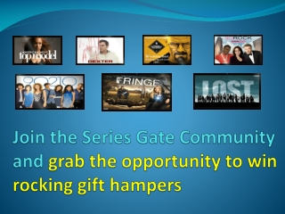 Watch TV Shows and Grab Fabulous Gifts - Series Gate