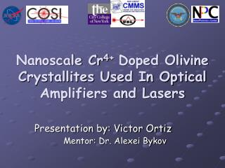 Nanoscale Cr 4+  Doped Olivine Crystallites Used In Optical Amplifiers and Lasers