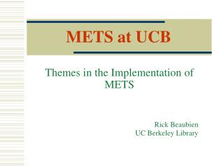 METS at UCB