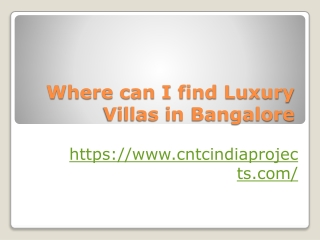Where can I find Luxury Villas in Bangalore