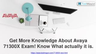 Real Benefits of Avaya 71300X Exam Braindumps That May Change Your Perspective