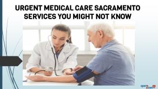 Urgent Medical Care Sacramento Services