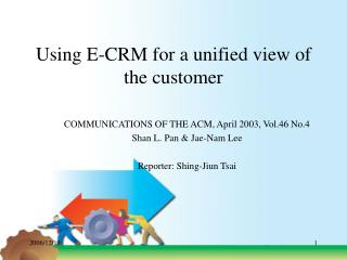 Using E-CRM for a unified view of the customer