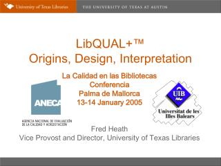 LibQUAL+ ™ Origins, Design, Interpretation