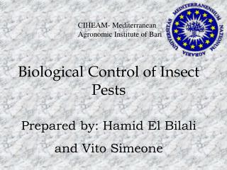Biological Control of Insect Pests Prepared by: Hamid El Bilali and Vito Simeone