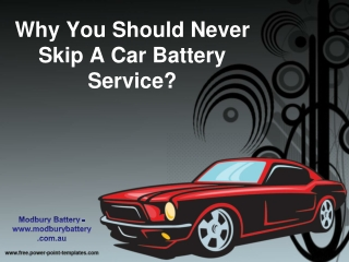 Why You Should Never Skip A Car Battery Service?