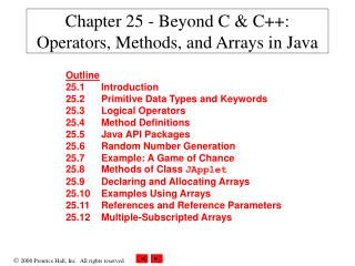 Chapter 25 - Beyond C & C++: Operators, Methods, and Arrays in Java