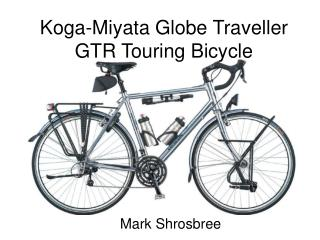 Koga-Miyata Globe Traveller GTR Touring Bicycle
