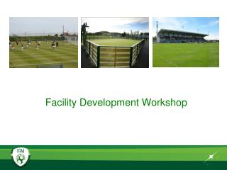 Facility Development Workshop