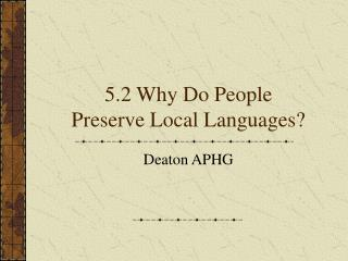 5.2 Why Do People Preserve Local Languages?