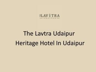 Best Hotels Near Lake Fateh Sagar Udaipur/ The Lavitra Udaipur