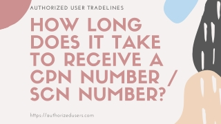 How Long Does It Take To Receive A CPN Number / SCN Number?