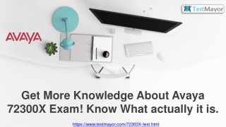 Real Benefits of Avaya 72300X Exam Braindumps That May Change Your Perspective