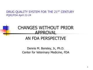 DRUG QUALITY SYSTEM FOR THE 21 ST  CENTURY PQRI/FDA April 22-24