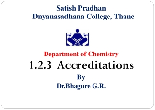 Satish Pradhan Dnyanasadhana College, Thane Department of Chemistry 1.2.3 Accreditations By