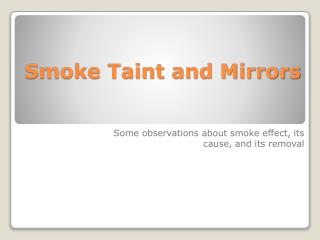 Smoke Taint and Mirrors