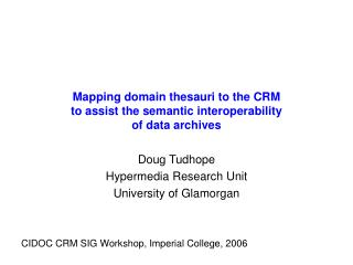 Mapping domain thesauri to the CRM  to assist the semantic interoperability  of data archives