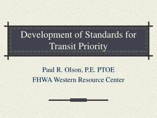 Development of Standards for Transit Priority