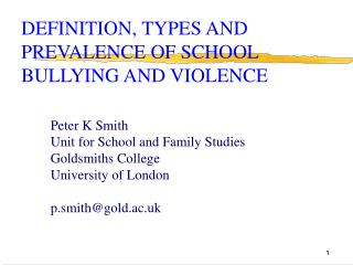 DEFINITION, TYPES AND PREVALENCE OF SCHOOL BULLYING AND VIOLENCE