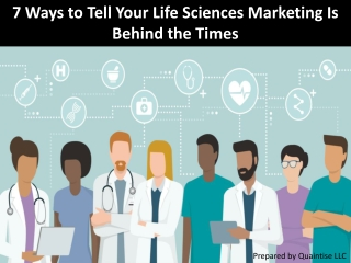 7 Ways to Tell Your Life Sciences Marketing Is Behind the Times