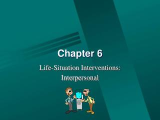 Life-Situation Interventions: Interpersonal