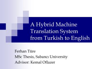 A Hybrid Machine Translation System  from Turkish to English
