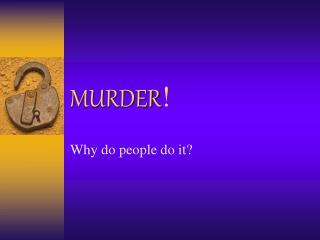 MURDER !