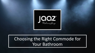 Choosing the Right Commode for Your Bathroom