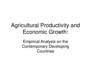 Agricultural Productivity and Economic Growth: