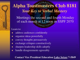 Alpha Toastmasters Club 8181 Your Key to Verbal Mastery