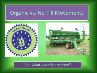Organic vs. No-Till Movements