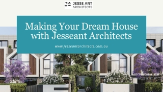 Making Your Dream House with Jesseant Architects
