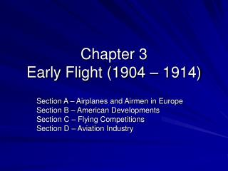 Chapter 3 Early Flight (1904 – 1914)