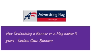 How Customizing a Banner or a Flag makes it yours - Custom Sewn Banners