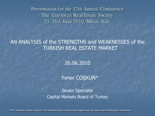 Presentation for the  17th  Annual  Conference  The European  Real  Estate Society 23- 26th  June  2010,  Milan ,  Italy