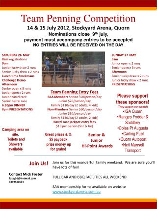 Team Penning Competition 14 & 15 July 2012, Stockyard Arena, Quorn Nominations close  9 th july , payment must accom