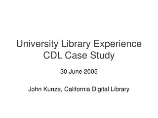 University Library Experience   CDL Case Study