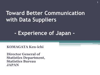 Toward Better Communication  with Data Suppliers - Experience of Japan -