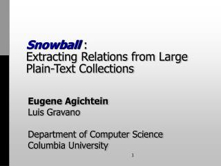 Snowball :  Extracting Relations from Large Plain-Text Collections