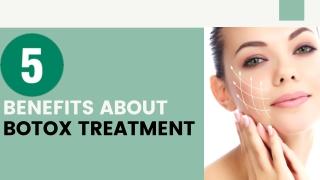 5 Benefits About Botox Treatment