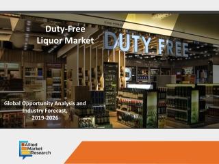 Duty-Free Liquor Market - Future growth, 2026